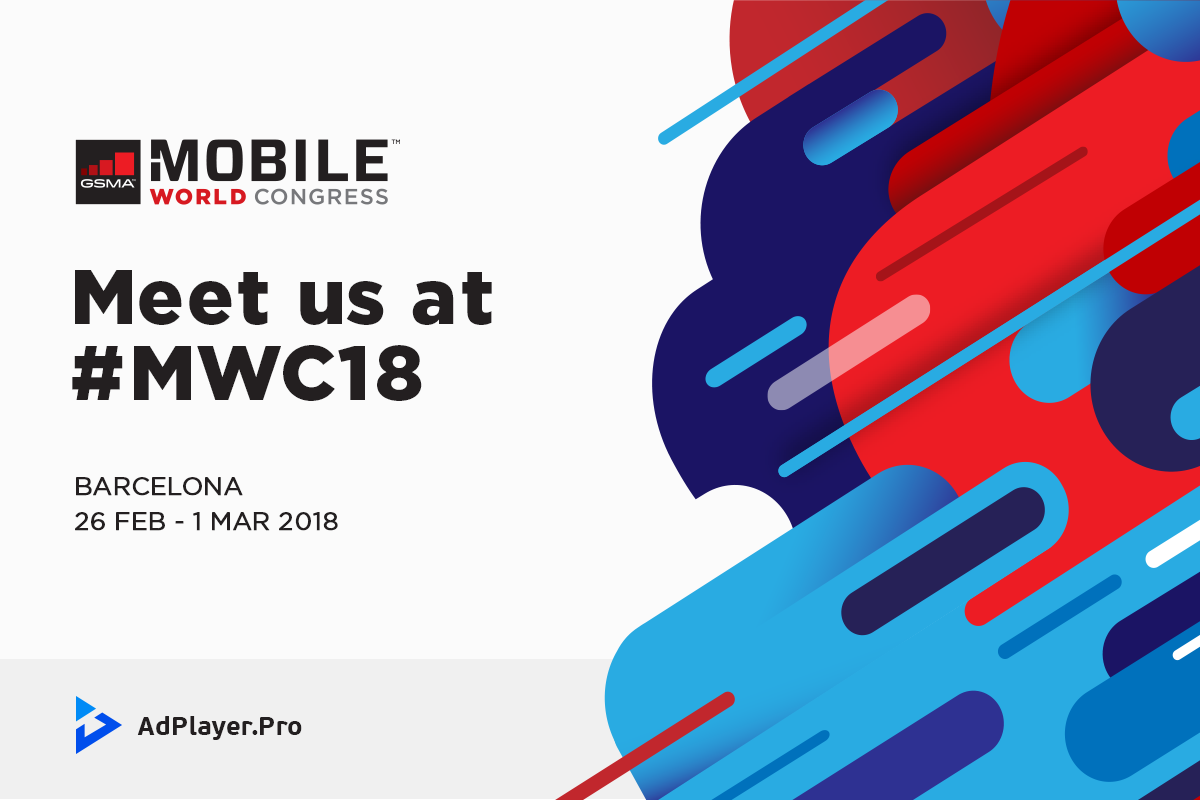 Meet AdPlayer.Pro Team at #MWC18!
