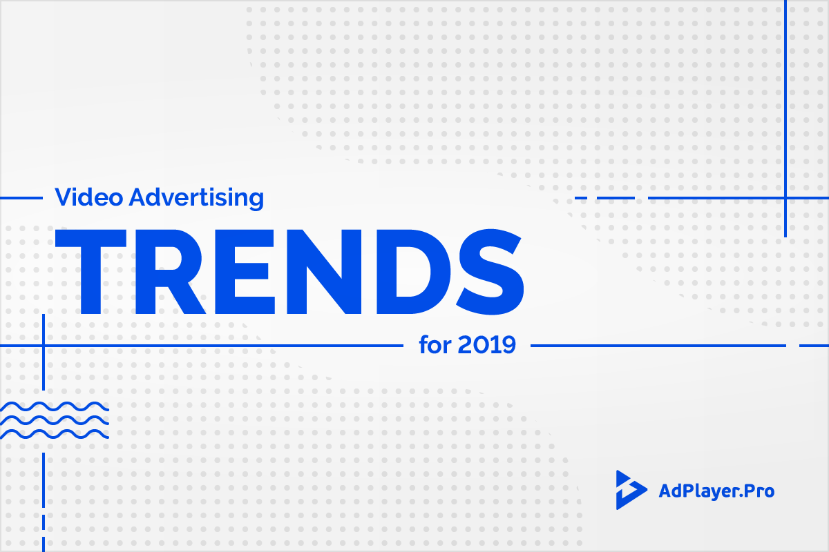 [INFOGRAPHIC] 2019 Video Advertising Trends
