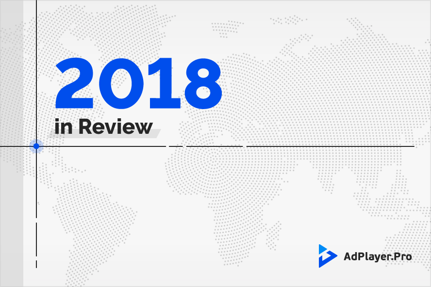 [INFOGRAPHIC] AdPlayer.Pro: 2018 in Review