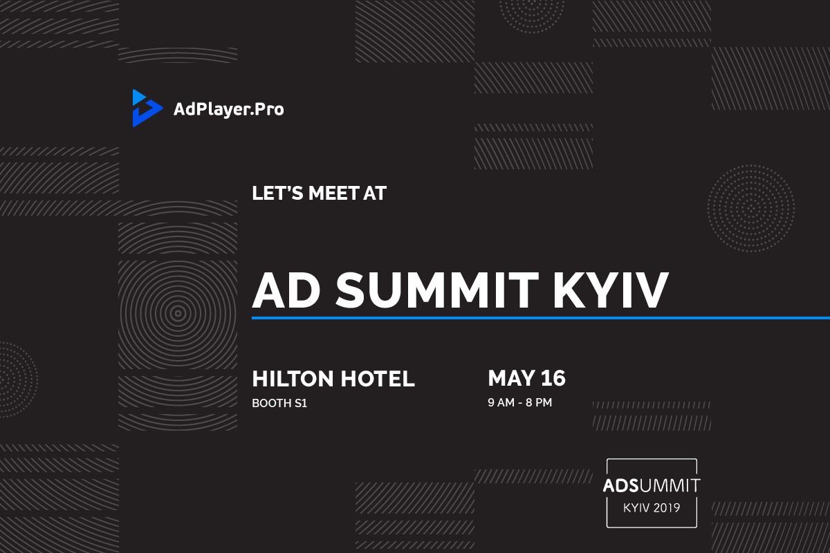 Meet AdPlayer.Pro at Ad Summit Kyiv 2019!