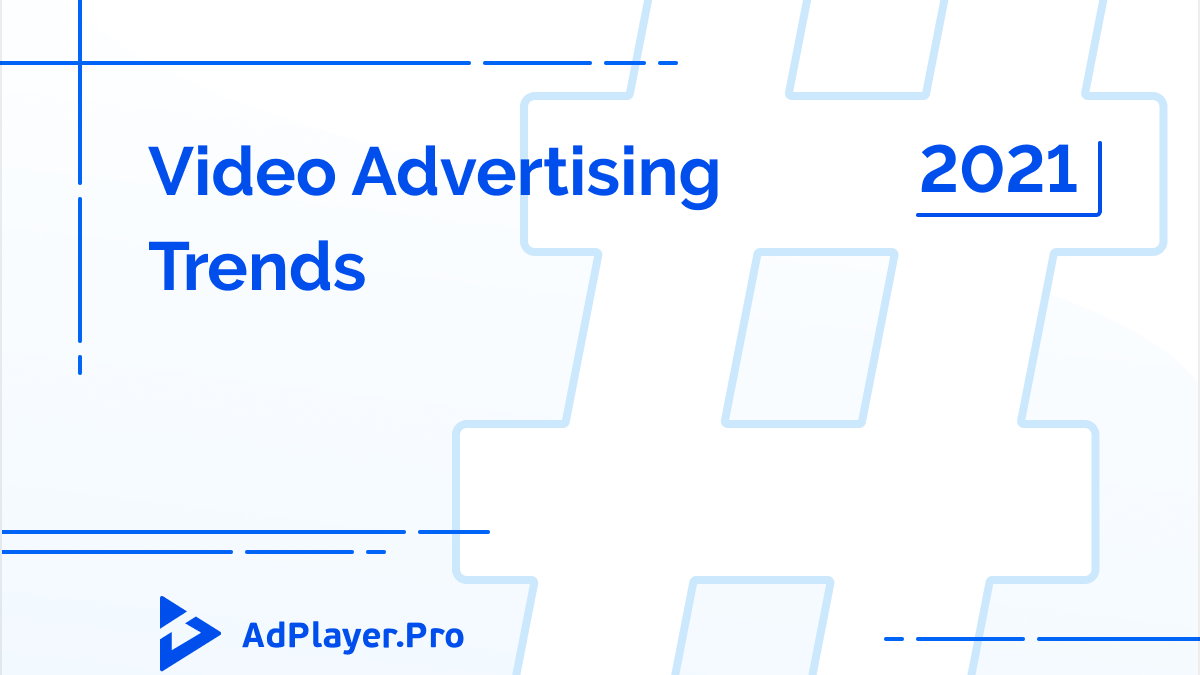 [INFOGRAPHIC] 2021 Online Video Advertising Trends